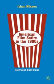 American Film Satire in the 1990s : Hollywood Subversion, Hardback Book