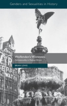 Wolfenden's Witnesses : Homosexuality in Postwar Britain, Paperback / softback Book