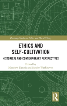 Ethics and Self-Cultivation : Historical and Contemporary Perspectives, Hardback Book