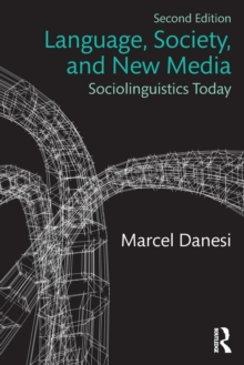 Language, Society, and New Media : Sociolinguistics Today, Paperback / softback Book