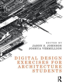 Digital Design Exercises for Architecture Students, Paperback / softback Book