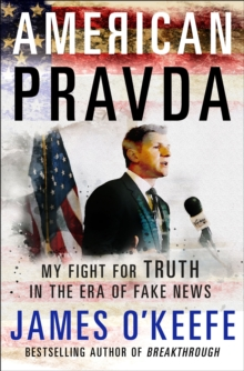 American Pravda : My Fight for Truth in the Era of Fake News, Hardback Book