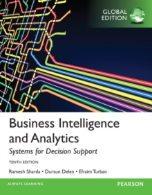 Business Intelligence and Analytics: Systems for Decision Support, Global Edition, Paperback / softback Book