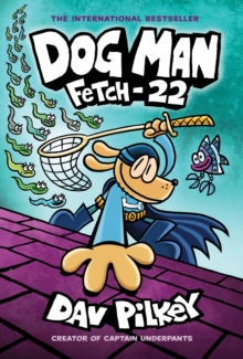 Dog Man: Fetch-22, Hardback Book