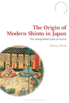 The Origin of Modern Shinto in Japan : The Vanquished Gods of Izumo, Paperback / softback Book