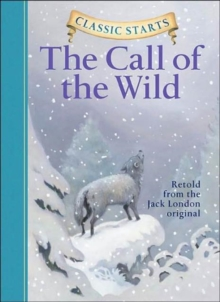 Classic Starts (R): The Call of the Wild, Hardback Book