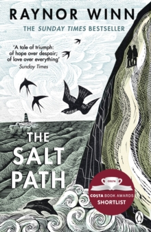 The Salt Path : The Sunday Times bestseller, shortlisted for the 2018 Costa Biography Award & The Wainwright Prize, Paperback / softback Book