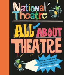 National Theatre: All About Theatre, Paperback / softback Book