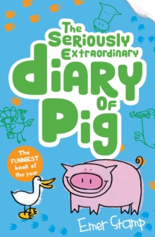 The Seriously Extraordinary Diary of Pig, Paperback / softback Book