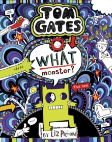 Tom Gates 15: What Monster?, Hardback Book