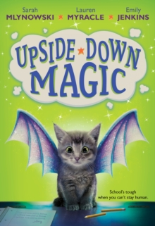 Upside Down Magic, Paperback / softback Book