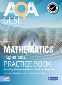 AQA GCSE Mathematics for Higher sets Practice Book : including Modular and Linear Practice Exam Papers, Paperback / softback Book