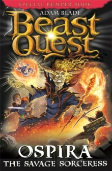 Beast Quest: Ospira the Savage Sorceress : Special 22, Paperback / softback Book