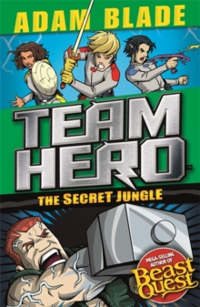 Team Hero: The Secret Jungle : Series 4 Book 1, Paperback / softback Book
