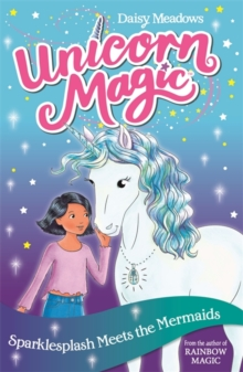 Unicorn Magic: Sparklesplash Meets the Mermaids : Series 1 Book 4, Paperback / softback Book