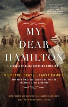 My Dear Hamilton : discover Eliza's story . . . perfect for fans of hit musical Hamilton!, Paperback / softback Book