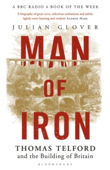 Man of Iron : Thomas Telford and the Building of Britain, Paperback / softback Book