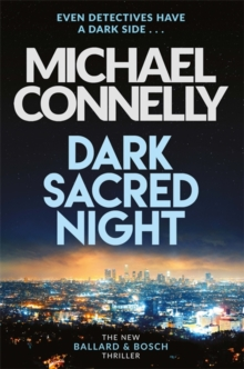 Dark Sacred Night : The Brand New Bosch and Ballard Thriller, Hardback Book