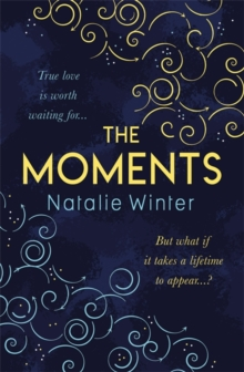 The Moments : The most emotional and uplifting novel you'll read this summer, Hardback Book