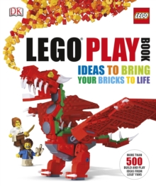 LEGO (R) Play Book : Ideas to Bring Your Bricks to Life, Hardback Book