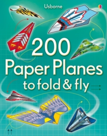 200 Paper Planes to Fold and Fly, Paperback / softback Book