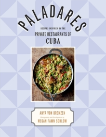 Paladares : Recipes Inspired by the Private Restaurants of Cuba, Hardback Book