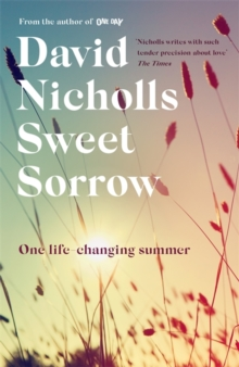 Sweet Sorrow : the new Sunday Times bestseller from the author of ONE DAY, Hardback Book