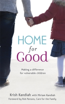 Home for Good : Making a Difference for Vulnerable Children, Paperback / softback Book
