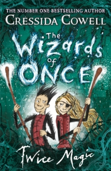 The Wizards of Once: Twice Magic : Book 2, Hardback Book