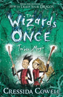 The Wizards of Once: Twice Magic : Book 2, Paperback / softback Book