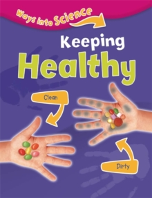 Ways Into Science: Keeping Healthy, Paperback / softback Book
