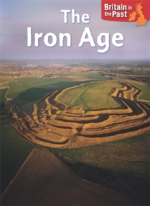 Britain in the Past: Iron Age, Hardback Book