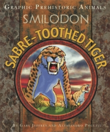 Graphic Prehistoric Animals: Sabre-tooth Tiger, Hardback Book