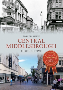 Central Middlesbrough Through Time, Paperback / softback Book