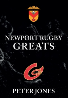 Newport Rugby Greats, Paperback / softback Book