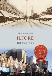Ilford Through Time, Paperback / softback Book