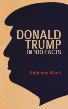 Donald Trump in 100 Facts, Paperback / softback Book