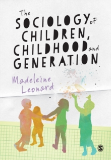 The Sociology of Children, Childhood and Generation, Paperback / softback Book