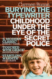Burying the Typewriter : Childhood Under the Eye of the Secret Police, Paperback / softback Book