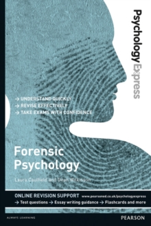 Psychology Express: Forensic Psychology (Undergraduate Revision Guide), Paperback / softback Book