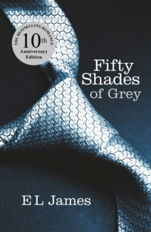 Fifty Shades of Grey : Book 1 of the Fifty Shades trilogy, EPUB eBook