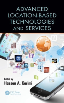 Advanced Location-Based Technologies and Services, Hardback Book