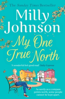 My One True North : the Top Five Sunday Times bestseller - discover the magic of Milly, Paperback / softback Book