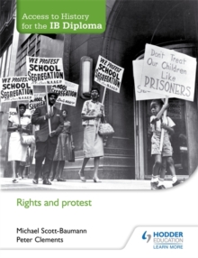 Access to History for the IB Diploma: Rights and protest, Paperback / softback Book