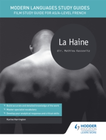 Modern Languages Study Guides: La haine : Film Study Guide for AS/A-level French, Paperback / softback Book