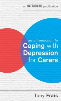 An Introduction to Coping with Depression for Carers, Paperback / softback Book
