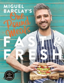 Miguel Barclay's FAST & FRESH One Pound Meals : Delicious Food For Less, Paperback / softback Book