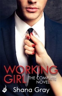 Working Girl : She's sexy, mysterious...and hungry for revenge., Paperback / softback Book