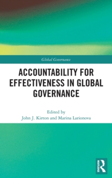 effectiveness of global governance The legitimacy of global governance institutions allen buchanan, duke university and robert o keohane, princeton university memo prepared for conference on the normative and empirical evaluation of global.