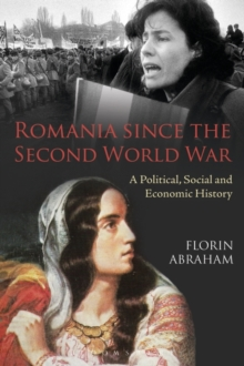 Romania since the Second World War : A Political, Social and Economic History, Paperback / softback Book